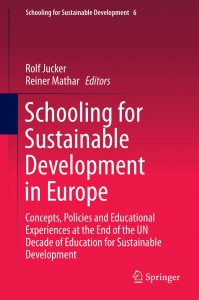 Rolf Jucker, Reiner Mathar (Eds.): Schooling for Sustainable Development in Europe. Concepts, Policies and Educational Experiences at the End of the UN Decade of Education for Sustainable Development. Dordrecht, The Netherlands: Springer Scientific Publishing, 2014.