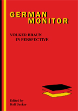 Rolf Jucker: Volker Braun in Perspective (Amsterdam; New York, Rodopi, 2004 [German Monitor; Bd. 58].