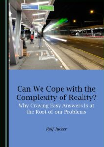 Rolf Jucker_Can We Cope with the Complexity of Reality